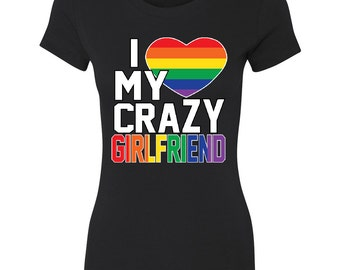 I Love My Crazy Girlfriend Gay Pride Women's T-shirt Love Couple Gift for Shirt Tees Anniversary Valentines Day Rainbow color