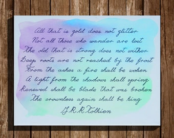 All That Is Gold Does Not Glitter- Song Of Aragon - Lord Of The Rings - J.R.R. Tolkien - Quote - Hand painted