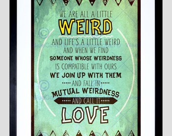 Weird Love Quote Print - Mutual Weirdness Call It Love Typography Texture Art Poster FEQU342B