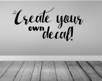 Create Your Own Custom Wall Decal