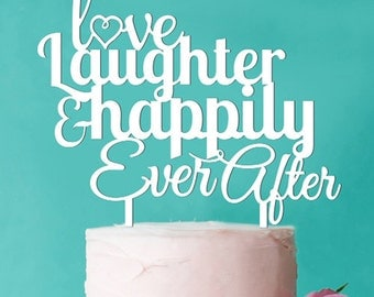 Personalized Love Laughter Happily Ever After Cake Topper (FJM-LLCKT56-LXJM)