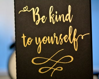 Be Kind to Yourself - Moleskine Notebook