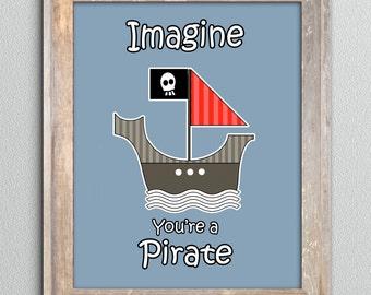 Imagine You're a Pirate Print, Digital art, Wall art
