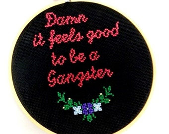 Damn it feels good to be a gangster - Completed Cross Stitch