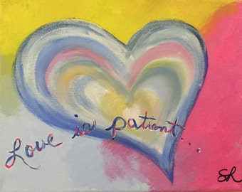 8X10 Love is Patient Acrylic Painting