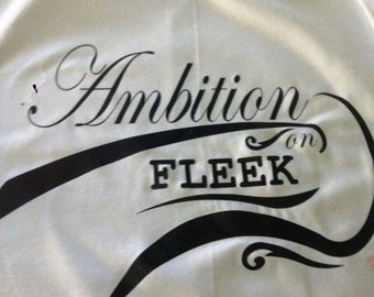 ambition on fleek