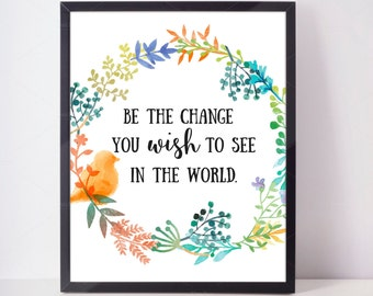 Be the change - Downloadable Print quote print wall art printable wall decor print be the change inspirational motivational quote digital