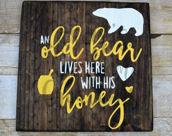 Old Bear Lives Here With His Honey