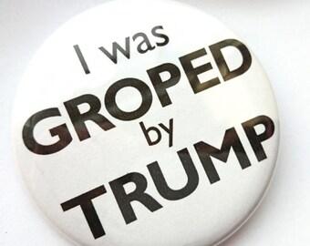 Anti-Trump Political Button Pin Funny Donald Trump Democrat Liberal Election 2016 Historical Presidential Campaign Accessories Media Groped