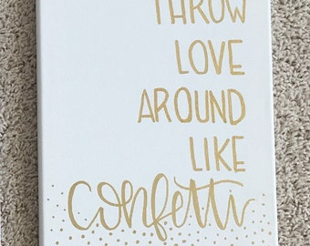 Throw Love Around Like Confetti Canvas