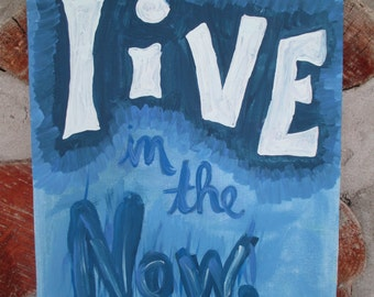 Live in the Now (8 x 10 inch)
