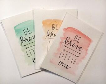 Be Brave Little One- Handlettered, Handmade Watercolor framable art
