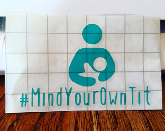 "Breastfeeding ""MindYourOwnTits"" Decal"