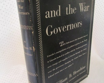 """Civil War: """"Lincoln and the War Governors"""" by Hesseltine"""""""