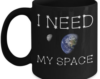 Astronomy Mugs - I Need My Space - Ideal Astronomer Gifts