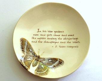 F. Scott Fitzgerald . Quote . Great Gatsby . In his Blue Gardens . Cecropia Moth . Ring Dish . Jewelry Dish