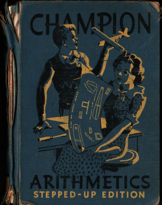 Champion Arithmetics Stepped-Up Edition Book Two - Joseph C. Brown - Nell Huckle Compton - 1937 - Vintage Text Book