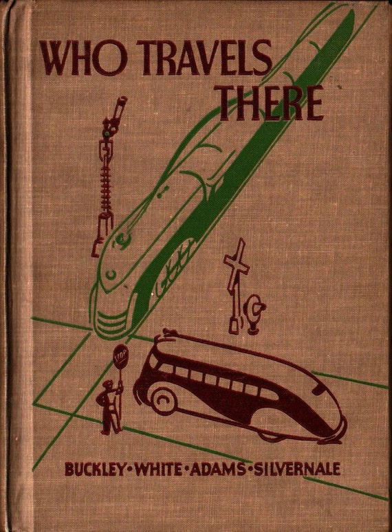 Who Travels There - Buckley, White, Adams, Silvernale - 1938 - Vintage Kids Book