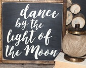 made to order Dance by the Light of the Moon | Christmas |  13 inch handpainted wood sign | Gallery Wall |  Its a Wonderful Life