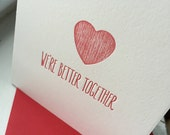 We're better Together Valentine Wedding Anniversary Letterpress Card