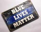 Blue Lives Matter, Support Police Officers, Mini Sign, Vintage-looking Pallet wood hand made, hand painted sign