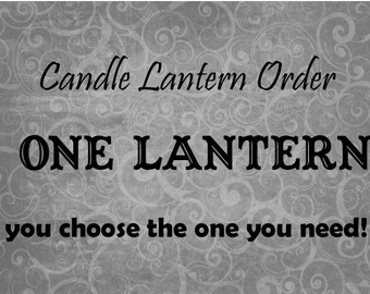 ONE Custom Candle Lantern-just add a candle