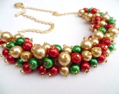 Christmas Necklace, Pearl Beaded Necklace, Holiday Jewelry, Cluster Necklace, Red Green and Gold Necklace, Christmas Colors, Chunky Jewelry