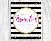 Custom Personalized 8x10 Printable Bridal Shower Welcome Sign Black and White Stripes - Hot Pink Gold Glitter Polka Dots - BRIDE'S NAME