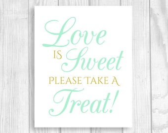 SALE Printable Love is Sweet Take A Treat 5x7, 8x10 Wedding or Bridal Shower Candy Buffet Sign - Mint and Gold - Instant Download