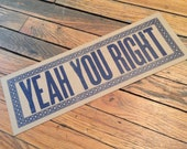 YEAH YOU RIGHT Letterpress Hand Printed Sign New Orleans decor art poster print wedding handmade