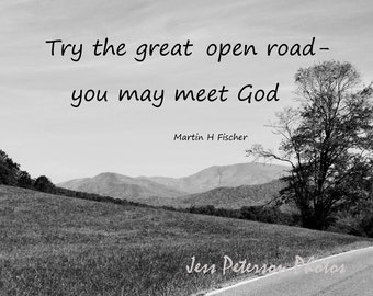 Spiritual Nature Quote Open Road Photo Typography NC Mountain Photo Print Black & White Home Decor Martin H Fischer Quote Travel Lover Gift