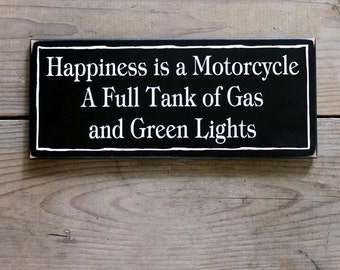 Motorcycle Wood Sign, Full Tank of Gas, Green Lights, Biker Sign, Take a Ride Happiness is