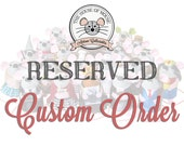 RESERVED custom order for Nikki - Custom Artist Mouse