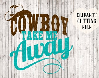 cowboy take me away svg, country girl svg, country song svg, vinyl designs, svg files for silhouette cricut, country music svg, cut files