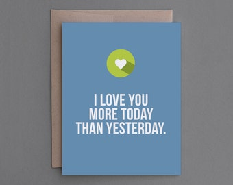 "Funny I Love You Card. Humor, Humorous, Sarcastic. For Her, Him, Girlfriend, Boyfriend, Wife, Husband, Woman, Man. ""More Today"" (CL103)"