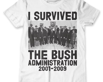 I Survived The Bush Administration (Men's / Unisex)