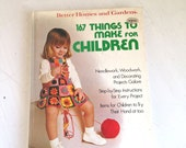 Vintage craft book Better Homes and Gardens 167 Things to Make for Children needlework and decorating projects