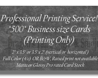 Professional Printing Services- 500 Business Cards, Calling Cards, Club Cards. Full Color or B&W, single or double sided, Premium cardstock