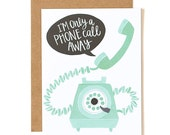I'm Only a Phone Call Away Illustrated Card//1canoe2