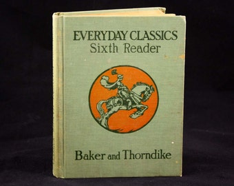 Everyday Classics Sixth Reader by Baker and Thorndike - Vintage School Book c. 1925