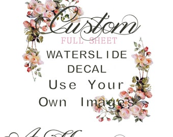 FULL SHEET Custom Waterslide Decal for Use You Own Images and Scale Down Designs