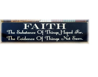 FAITH the substance of things hoped for the evidence of things not seen wood sign
