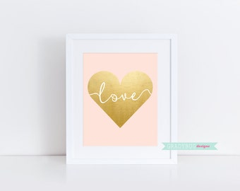 Digital Print, Love Wall Decor, Gold Foil Art, Heart Wall Decor, printable, printable quote, gold foil, pink, gold heart, valentine print