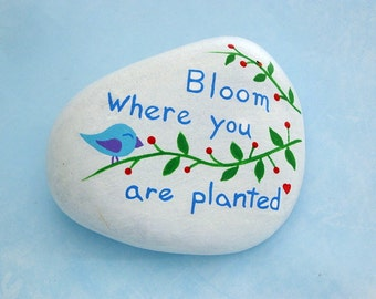 Inspirational painting-Bloom-painted rocks-ooak 3D art object-paperweight-spring garden stone-row marker-birthday-easter-mother's day-gifts
