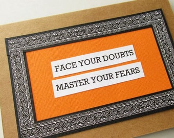 Handcrafted Affirmation Greeting Card - Face Your Doubts Master Your Fears