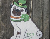 St. Patrick's Day Pug Sign - Hand Painted Wood - Top O' The Mornin'