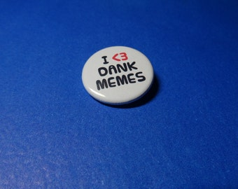 I (heart) Dank Memes Pinback Button (or Magnet)