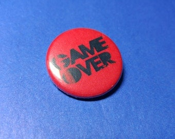GAME OVER Pinback Button (or Magnet)