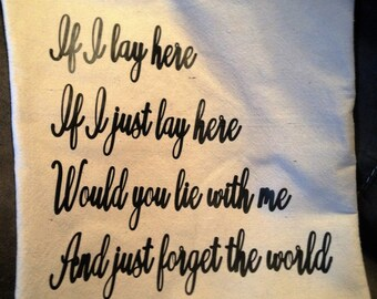 If I Lay Here Pillow Cover