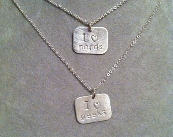 "I heart nerds, I love geeks --or ""my nerd"",""my geek""stamped sterling silver necklace -- geek girl collection"